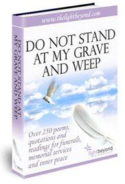 Do Not Stand At My Grave And Weep ebook of sympathy poems, quotations and readings for funerals, memorial services and inner peace